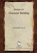 Essays on Character Building